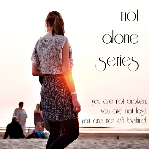 Not Alone Series: Love Songs