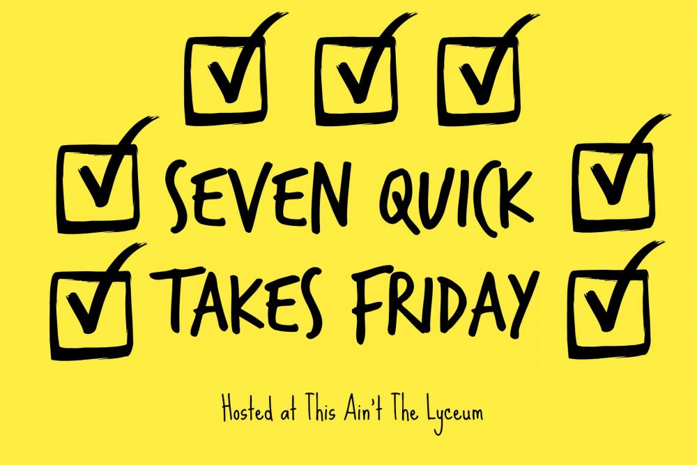 7 Quick Takes Friday {Volume 133}