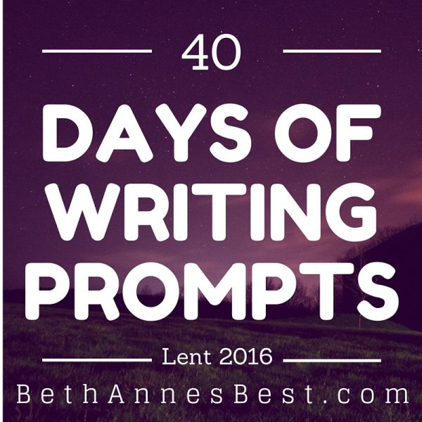 #40LentPrompts – Lent Writing Prompts Week 4