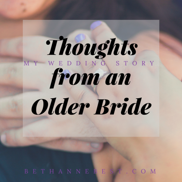 Thoughts from an older bride